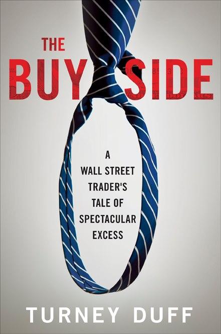 Th Buy Side By Turney DuffRandom House, 2013